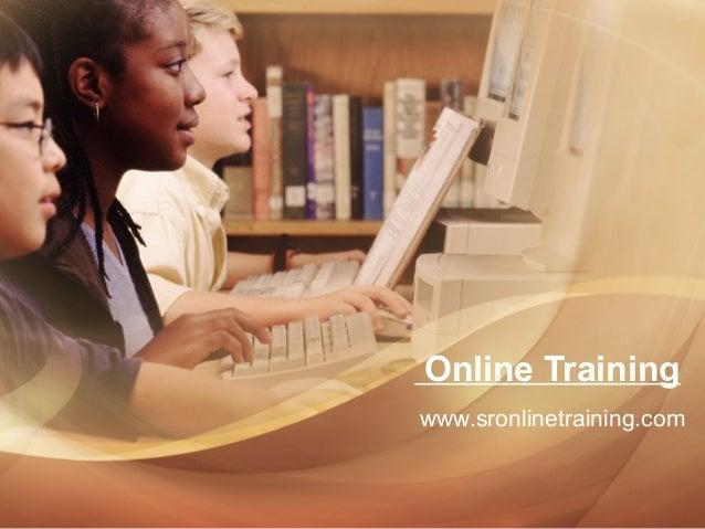 Online Training www.sronlinetraining.com