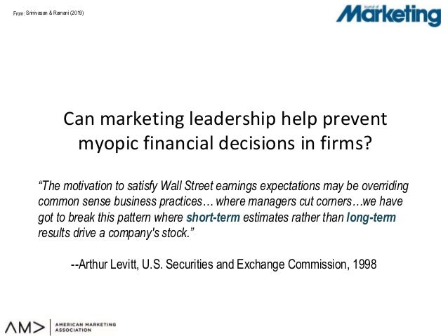 "From: Can marketing leadership help prevent myopic financial decisions in firms? ""The motivation to satisfy Wall Street ea..."