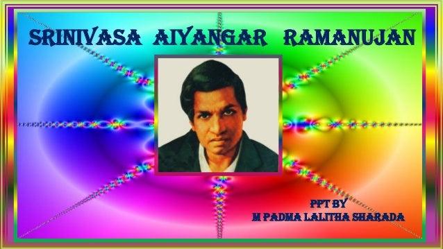 Srinivasa Aiyangar Ramanujan PPT by M PADMA LALITHA SHARADA
