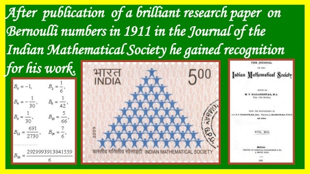 After publication of a brilliant research paper on Bernoulli numbers in 1911 in the Journal of the Indian Mathematical Soc...