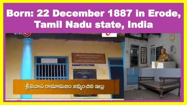 Born: 22 December 1887 in Erode, Tamil Nadu state, India