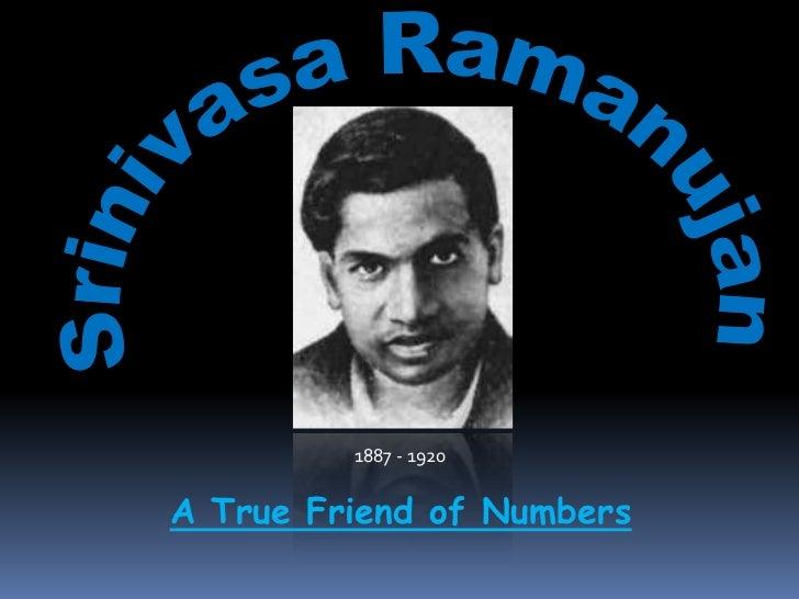 1887 - 1920A True Friend of Numbers