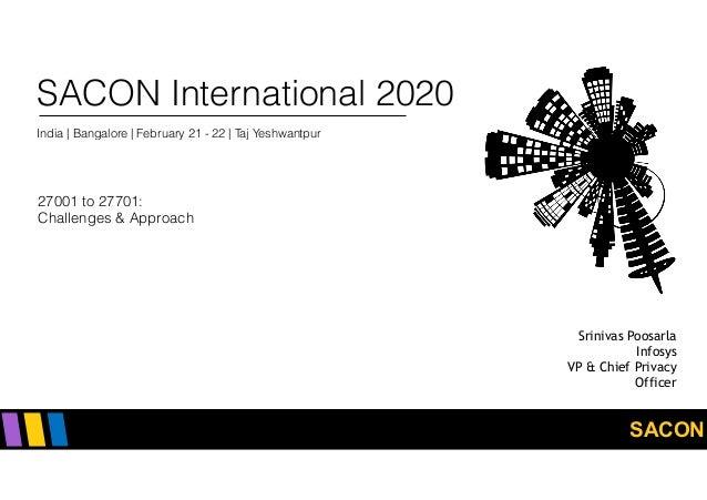 SACON SACON International 2020 India | Bangalore | February 21 - 22 | Taj Yeshwantpur 27001 to 27701:  Challenges & Appro...