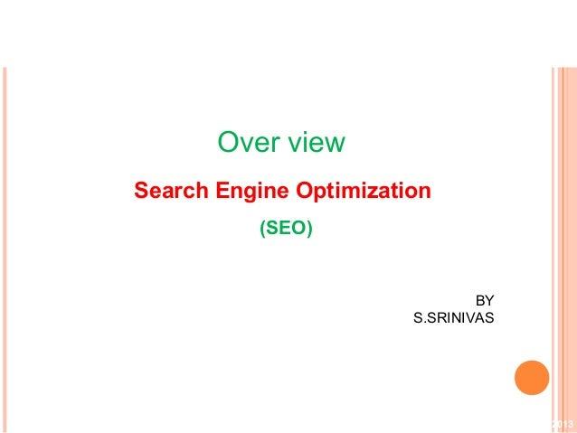 Over viewSearch Engine Optimization          (SEO)                                BY                        S.SRINIVAS    ...
