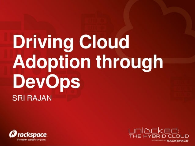SRI RAJAN Driving Cloud Adoption through DevOps