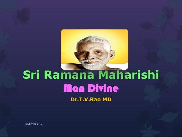 Sri Ramana Maharishi Man Divine Dr.T.V.Rao MD Dr.T.V.Rao MD