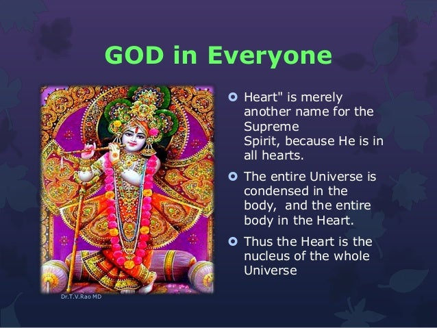 """GOD in Everyone  Heart"""" is merely another name for the Supreme Spirit, because He is in all hearts.  The entire Universe..."""