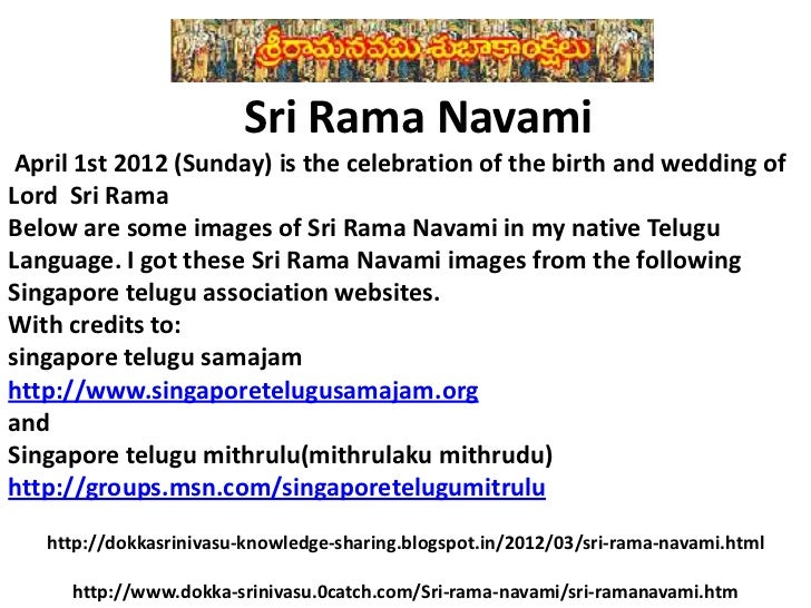 Sri Rama Navami April 1st 2012 (Sunday) is the celebration of the birth and wedding ofLord Sri RamaBelow are some images o...