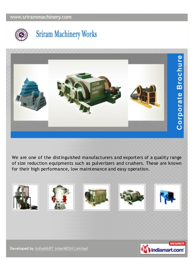 We are one of the distinguished manufacturers and exporters of a quality rangeof size reduction equipments such as pulveri...
