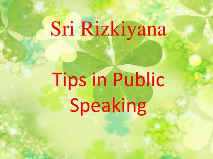 Sri RizkiyanaTips in Public  Speaking