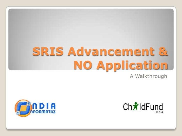 SRIS Advancement & NO Application<br />A Walkthrough<br />