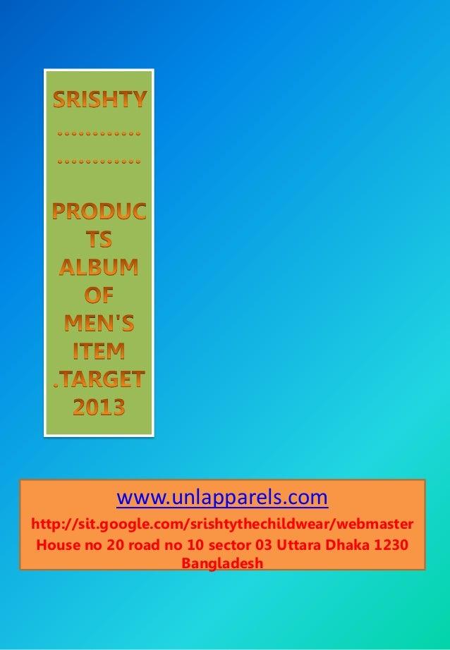 www.unlapparels.comhttp://sit.google.com/srishtythechildwear/webmaster House no 20 road no 10 sector 03 Uttara Dhaka 1230 ...