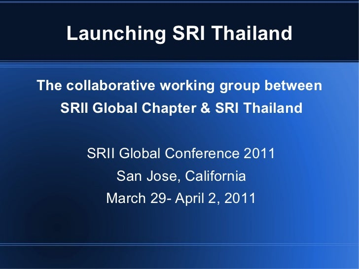 Launching SRI Thailand The collaborative working group between  SRII Global Chapter & SRI Thailand SRII Global Conference ...