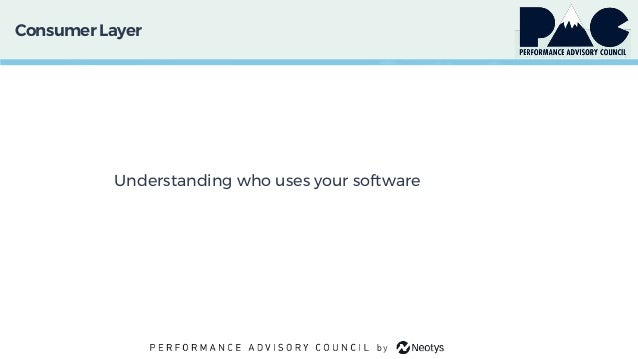Consumer Layer Understanding who uses your software
