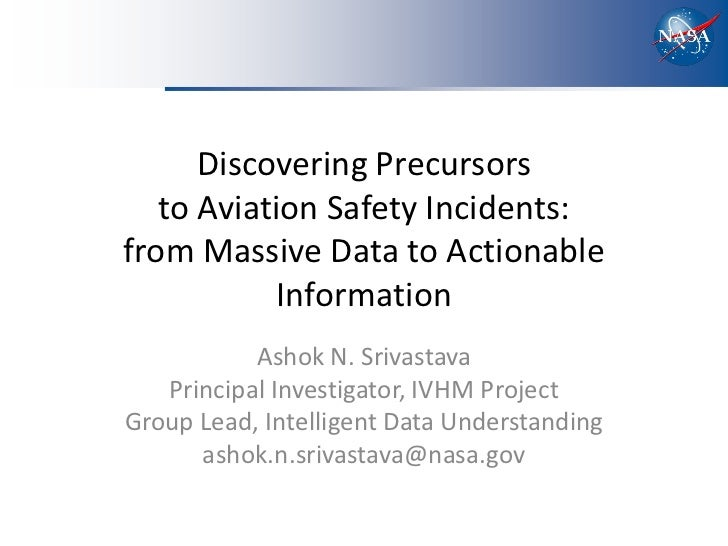 Discovering Precursors   to Aviation Safety Incidents:from Massive Data to Actionable            Information           Ash...