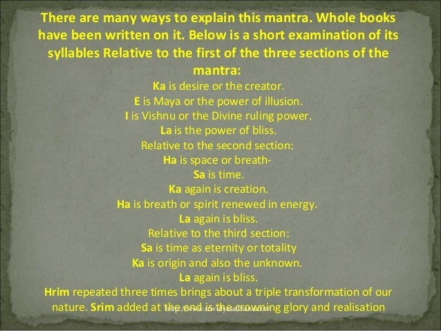 There are many ways to explain this mantra. Whole bookshave been written on it. Below is a short examination of its syllab...