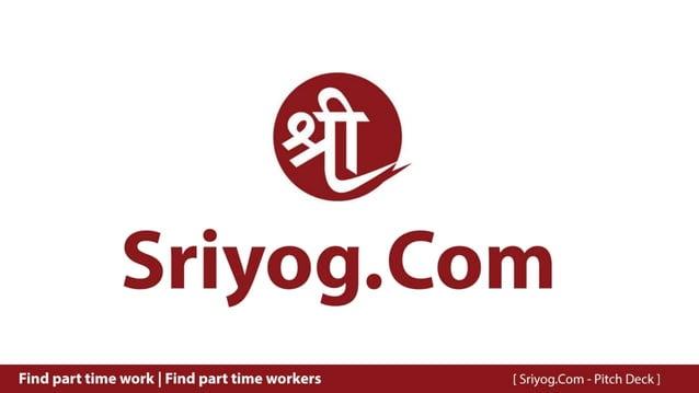 Sriyog.Com Pitch Deck - 2019