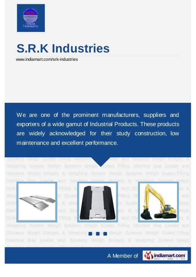 S.R.K Industries    www.indiamart.com/srk-industriesWeigh Bridges & Weighing System Weigh Systems Weigh Scales Filling Mac...