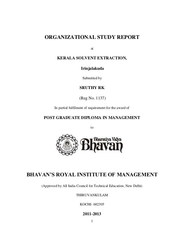 1ORGANIZATIONAL STUDY REPORTatKERALA SOLVENT EXTRACTION,IrinjalakudaSubmitted bySRUTHY RK(Reg No. 1137)In partial fulfilme...