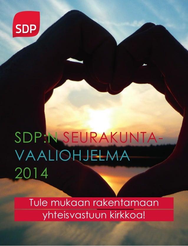 Tule mukaan rakentamaan yhteisvastuun kirkkoa! SDP:n seurakunta- vaaliohjelma 2014