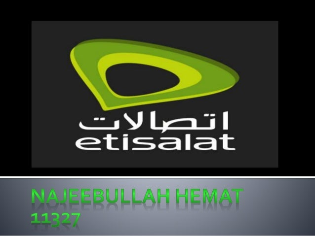 Etisalat is one of the subsidiary of UAE. It started its operation in Afghanistan inAugust 2007. It providing service and ...