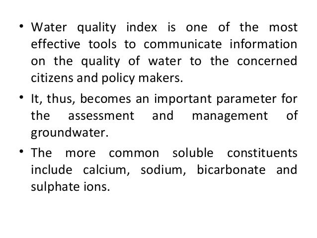 an analysis of the most important parameters for determining water quality While the details of sampling, testing and analysis are beyond the scope of this handbook, what follows is a general description of the significance of water quality tests usually made testing procedures and parameters may be grouped into physical, chemical, bacteriological and microscopic categories.