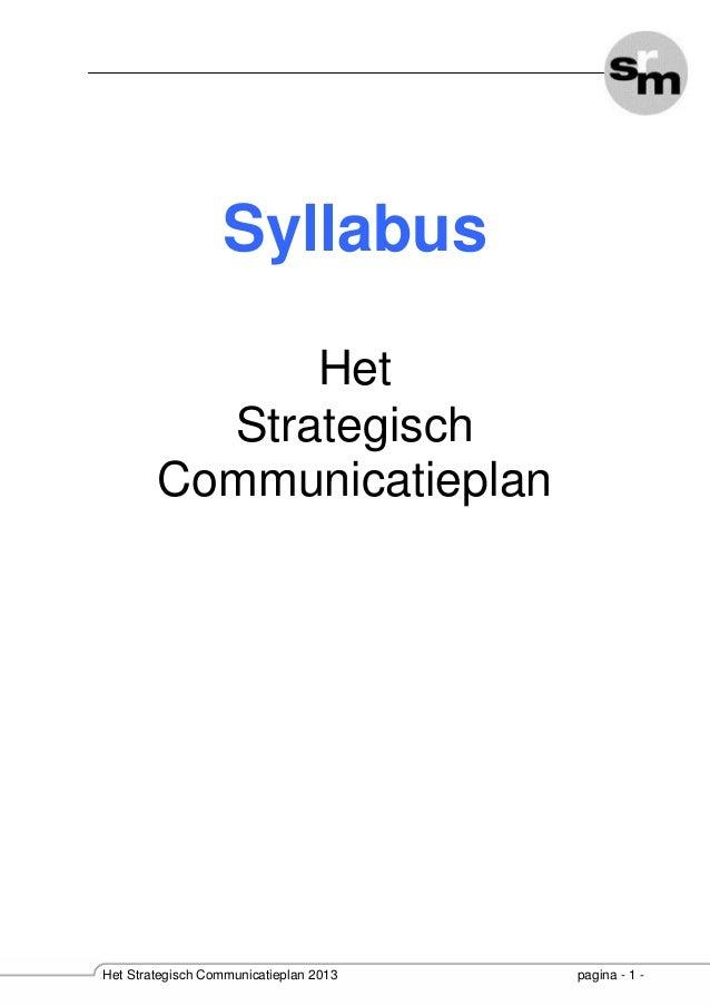 Syllabus Het Strategisch Communicatieplan  Het Strategisch Communicatieplan 2013  pagina - 1 -