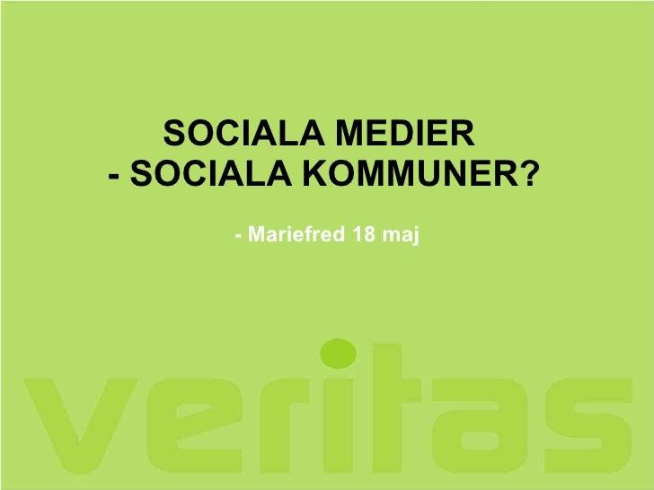 SOCIALA MEDIER  - SOCIALA KOMMUNER? - Mariefred 18 maj