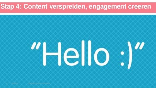 Stap 4: Content verspreiden, engagement creeren 26March 2014 Social Publishing en Influencers – SRM masterclass10