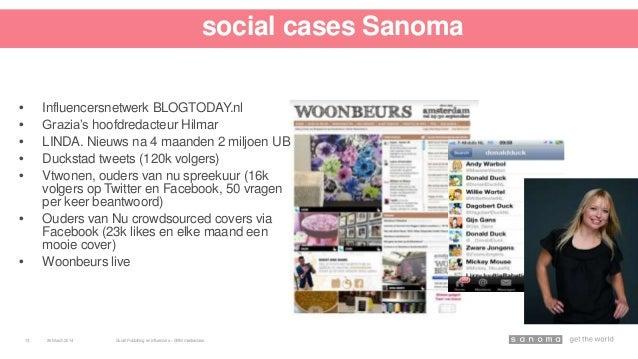 """social cases Sanoma • Influencersnetwerk BLOGTODAY.nl • Grazia""""s hoofdredacteur Hilmar • LINDA. Nieuws na 4 maanden 2 milj..."""