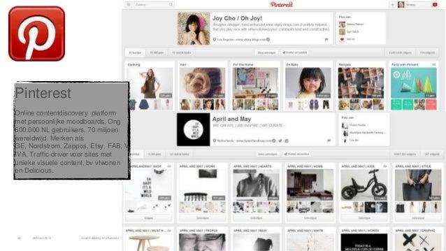 26March 2014 Social Publishing en Influencers – SRM masterclass42 Pinterest Online contentdiscovery platform met persoonli...