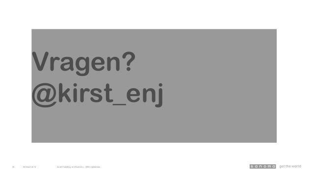 Vragen? @kirst_enj 26March 2014 Social Publishing en Influencers – SRM masterclass45