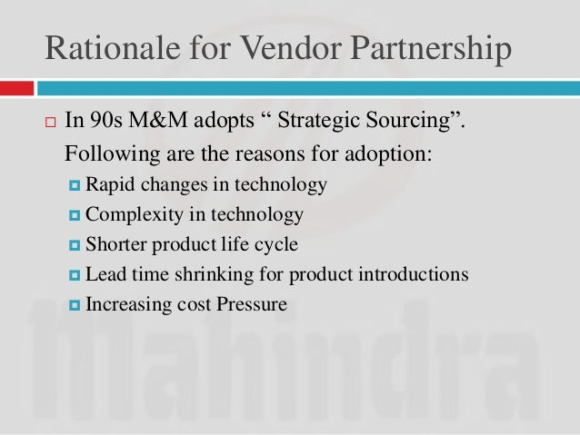 Unique Supplier Initiatives   Giving autonomy and complete freedom to the  suppliers   Supplier upgradation and vendor d...