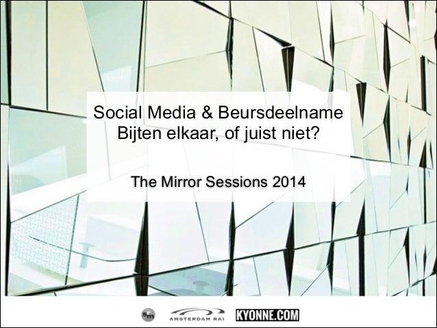 The Mirror Sessions 2014 Social Media & Beursdeelname Bijten elkaar, of juist niet?