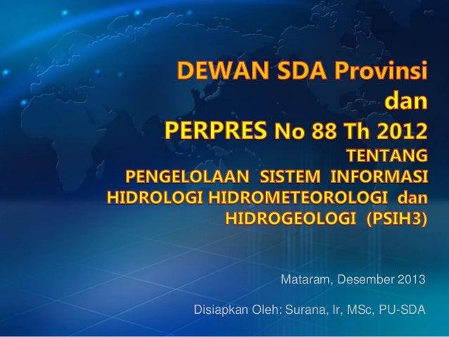 Mataram, Desember 2013 Disiapkan Oleh: Surana, Ir, MSc, PU-SDA