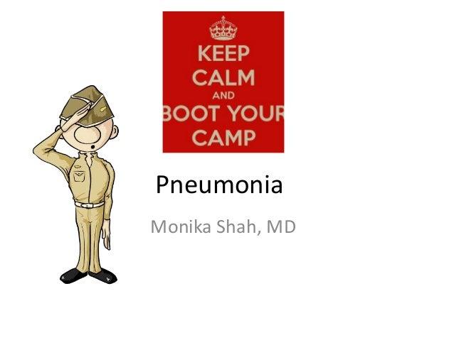 Pneumonia Monika Shah, MD