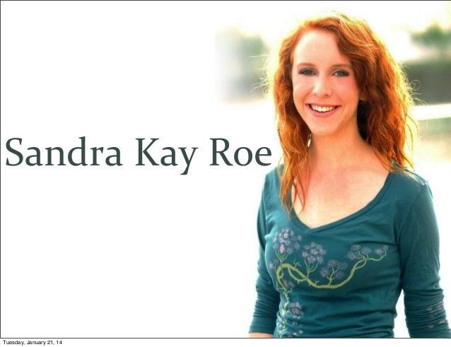 Sandra  Kay  Roe  Tuesday, January 21, 14