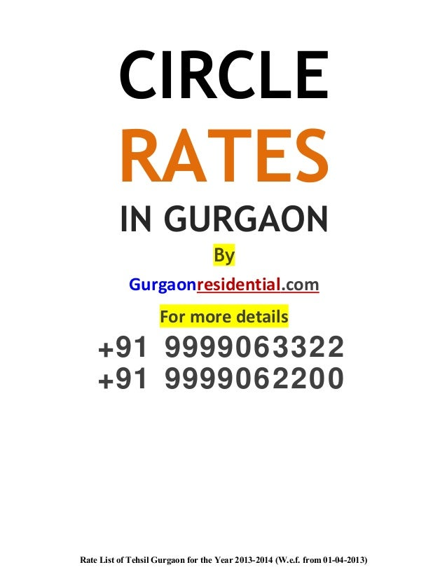 CIRCLE RATES IN GURGAON By Gurgaonresidential.com For more details +91 9999063322 +91 9999062200 Rate List of Tehsil Gurga...