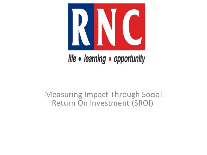 Measuring Impact Through Social Return On Investment (SROI)