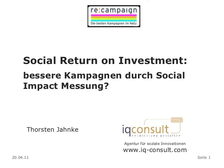 Social Return on Investment:  bessere Kampagnen durch Social Impact Messung? <ul><ul><ul><li>Thorsten Jahnke </li></ul></u...