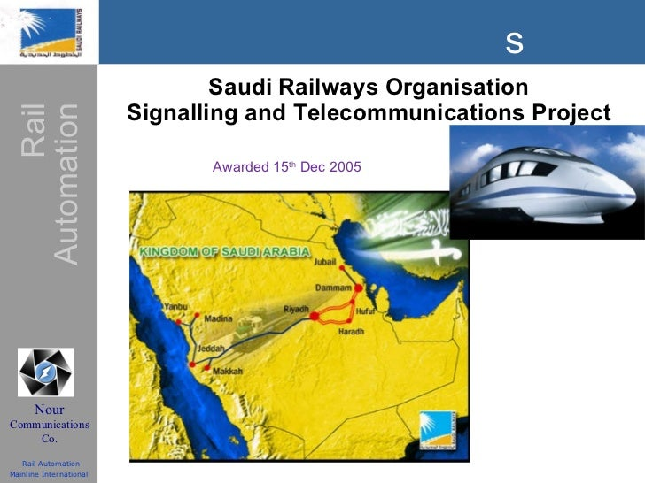 Saudi Railways Organisation Signalling and Telecommunications Project Awarded 15 th  Dec 2005
