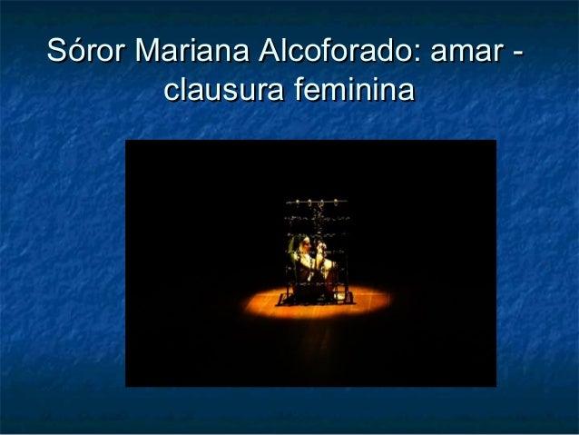 Sóror Mariana Alcoforado: amar clausura feminina