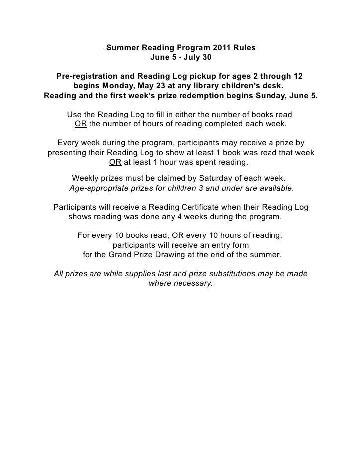 Summer Reading Program 2011 Rules                         June 5 - July 30  Pre-registration and Reading Log pickup for ag...