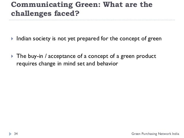 green consumer Consumer purchases of green or sustainable products are not just motivated by the products themselves, but by the values they represent the green consumer market.