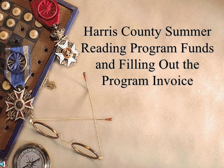 Harris County Summer Reading Program Funds and Filling Out the Program Invoice