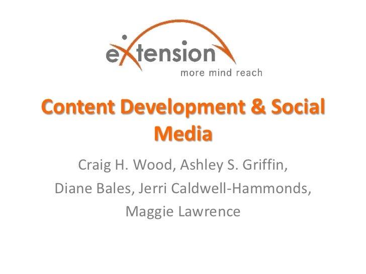 Content Development & Social           Media    Craig H. Wood, Ashley S. Griffin, Diane Bales, Jerri Caldwell-Hammonds,   ...