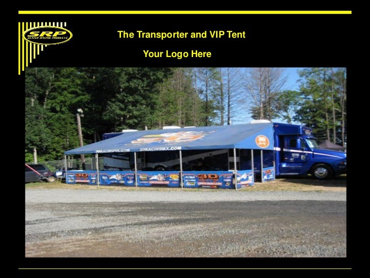 The Transporter and VIP Tent Your Logo Here ... & Srp Motocross Advertising For Nascar Concept 2