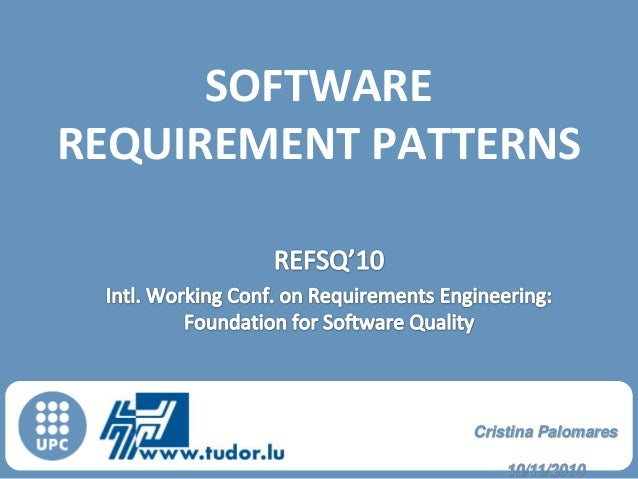 SOFTWARE REQUIREMENT PATTERNS  GESSI  Cristina Palomares  Software Engineering for Information Systems Group 10/11/2010