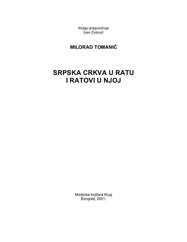 Knjigu preporučuje         Ivan Čolović   MILORAD TOMANIĆSRPSKA CRKVA U RATU   I RATOVI U NJOJ     Medijska knjižara Krug ...