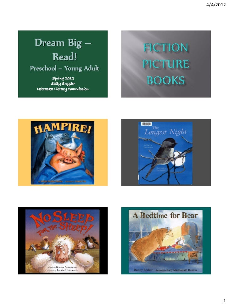 4/4/2012 Dream Big –    Read!Preschool – Young Adult          Spring 2012         Sally Snyder  Nebraska Library Commissio...